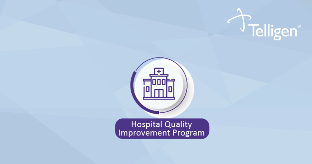 Telligen to Provide Hospital Quality Improvement Services for  the Centers for Medicare & Medicaid Services