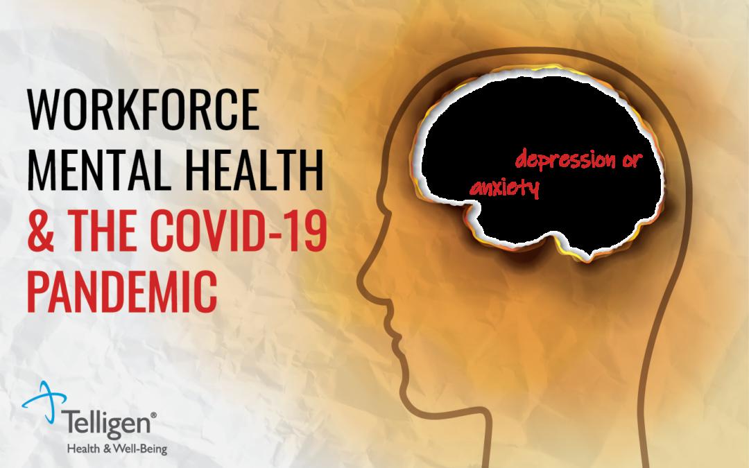 Workforce Mental Health & The COVID-19 Pandemic