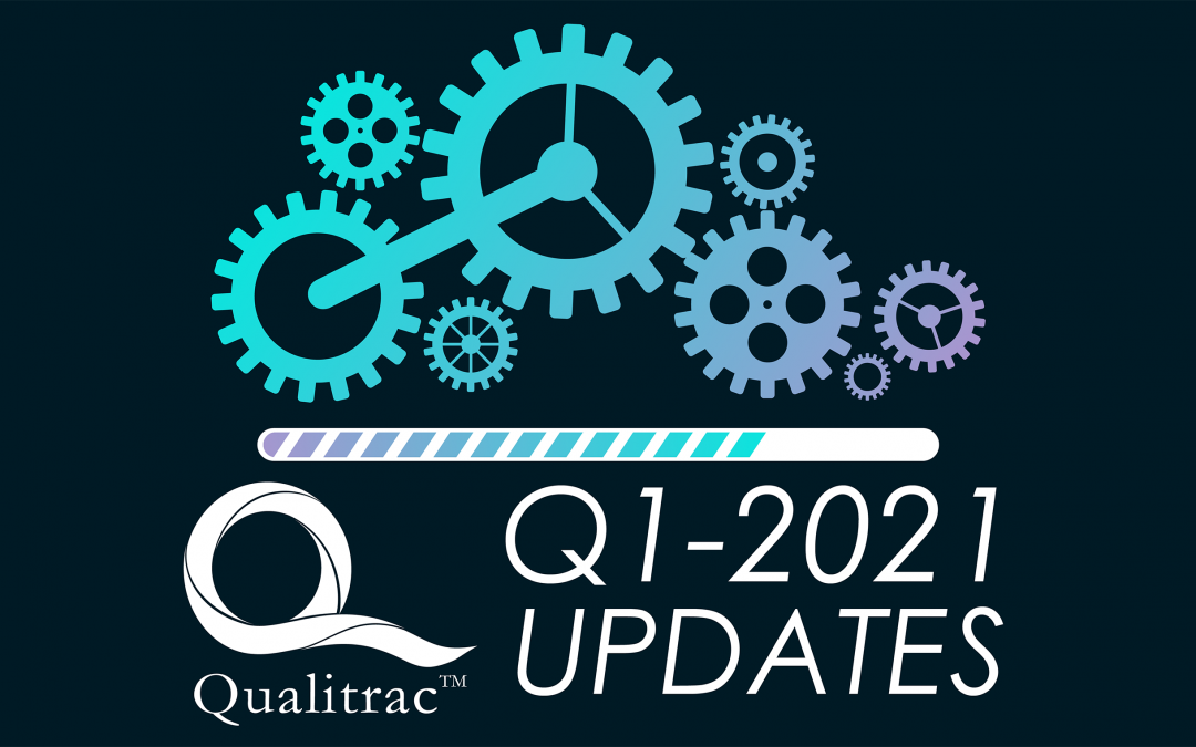 Qualitrac Updates and Enhancements for Q1, 2021